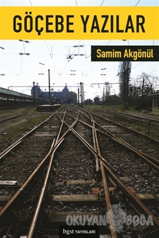Göçebe Yazılar - Samim Akgönül - Bgst Yayınları