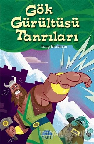 Gök Gürültüsü Tanrıları - Tony Bradman - Martı Çocuk Yayınları
