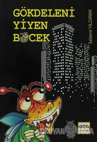 Gökdeleni Yiyen Böcek - Selami Yıldırım - Nar Yayınları
