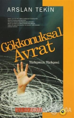 Gökkonuksal Avrat - Arslan Tekin - Bilgeoğuz Yayınları
