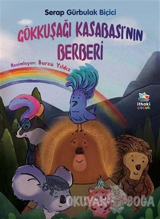 Gökkuşağı Kasabası'nın Berberi - Serap Gürbulak Biçici - İthaki Çocuk
