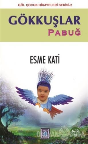 Gökkuşlar - Pabuğ - Esme Kati - Göl Yayıncılık
