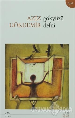 Gökyüzü Defni - Aziz Gökdemir - Aylak Adam Kültür Sanat Yayıncılık