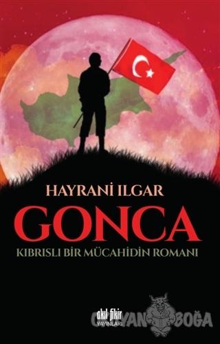 Gonca - Hayrani Ilgar - Akıl Fikir Yayınları