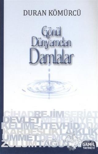 Gönül Dünyamdan Damlalar - Duran Kömürcü - Şamil Yayıncılık