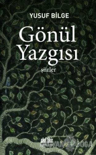 Gönül Yazgısı - Yusuf Bilge - Akıl Fikir Yayınları