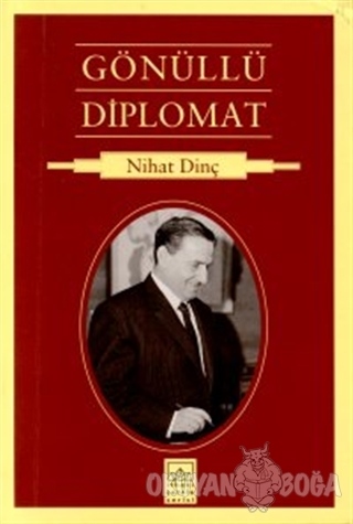 Gönüllü Diplomat - Nihat Dinç - İthaki Yayınları