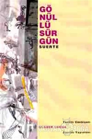Gönüllü Sürgün Suerte - Claude Lucas - Ayrıntı Yayınları