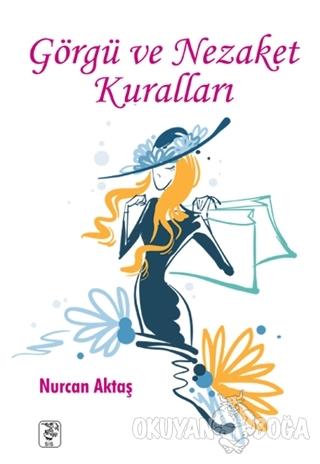 Görgü ve Nezaket Kuralları - Nurcan Aktaş - Sis Yayıncılık