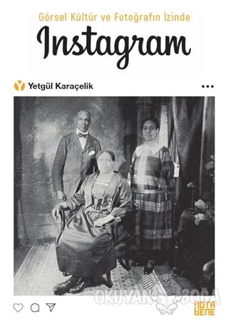 Görsel Kültür ve Fotoğrafın İzinde İnstagram