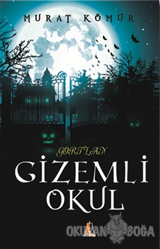 Gortlan - Gizemli Okul - Murat Kömür - Akis Kitap