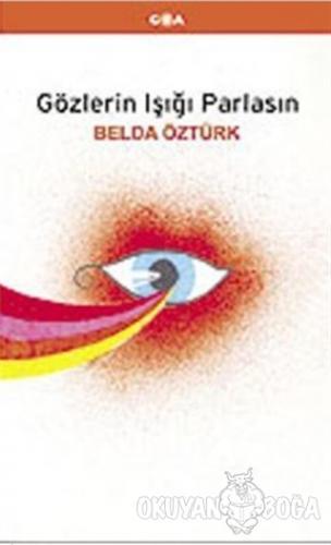 Gözlerin Işığı Parlasın - Belda Öztürk - Goa Basım Yayın