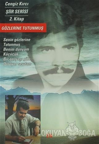 Gözlerine Tutunmuş - Cengiz Kırcı - En Kitap