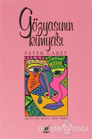 Gözyaşının Kimyası - Peter Carey - Ayrıntı Yayınları