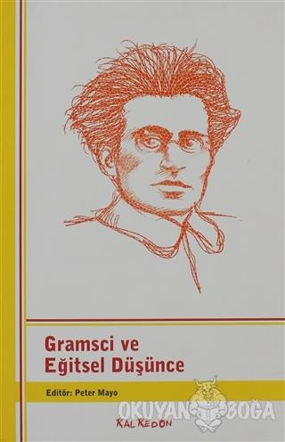 Gramsci ve Eğitsel Düşünce - Peter Mayo - Kalkedon Yayıncılık