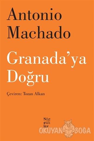 Granada'ya Doğru - Antonio Machado - Sözcükler Yayınları