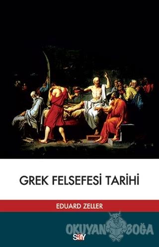 Grek Felsefesi Tarihi - Eduard Zeller - Say Yayınları
