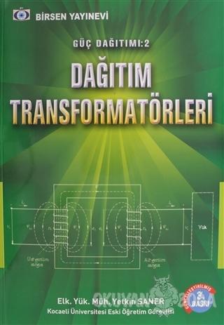 Güç Dağıtımı 2 / Dağıtım Transformatörleri - Yetkin Saner - Birsen Yay