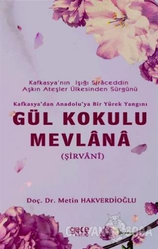 Gül Kokulu Mevlana - Metin Hakverdioğlu - Gece Kitaplığı