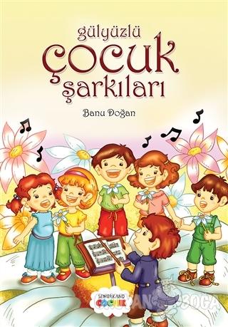 Gül Yüzlü Çocuk Şarkıları