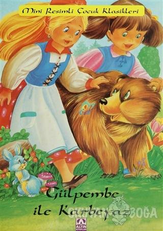 Gülpembe ile Karbeyaz - Marie Duval - Altın Kitaplar