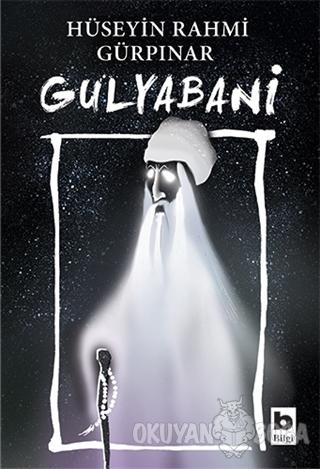 Gulyabani - Hüseyin Rahmi Gürpınar - Bilgi Yayınevi