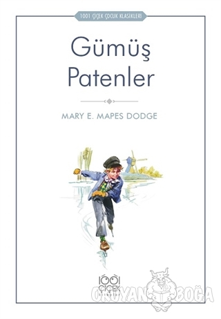Gümüş Patenler - Mary E. Mapes Dodge - 1001 Çiçek Kitaplar