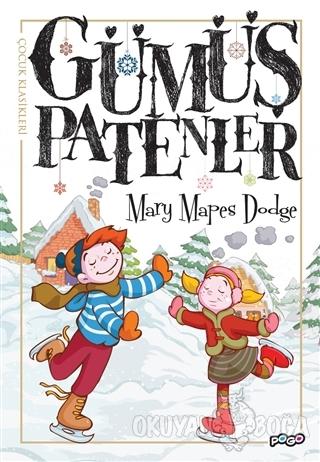 Gümüş Patenler - Mary Mapes Dodge - Pogo Çocuk