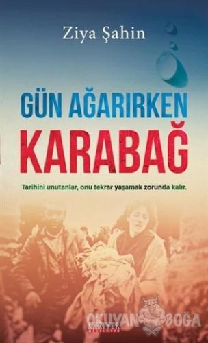 Gün Ağarırken Karabağ - Ziya Şahin - Kariyer Yayınları