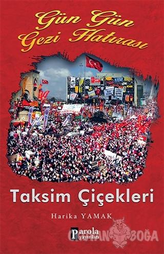 Gün Gün Gezi Hatırası - Taksim Çiçekleri - Harika Yamak - Parola Yayın