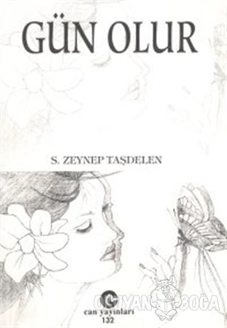 Gün Olur - S. Zeynep Taşdelen - Can Yayınları (Ali Adil Atalay)
