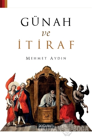 Günah ve İtiraf - Mehmet Aydın - Doğu Batı Yayınları
