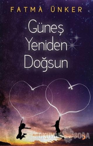 Güneş Yeniden Doğsun - Fatma Ünker - Cinius Yayınları