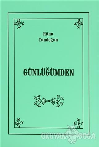Günlüğümden - Rana Tandoğan - Öncü Kitap