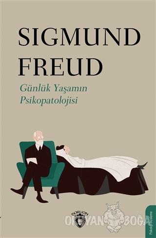 Günlük Yaşamın Psikopatolojisi - Sigmund Freud - Dorlion Yayınevi