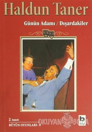 Günün Adamı / Dışardakiler - Haldun Taner - Bilgi Yayınevi