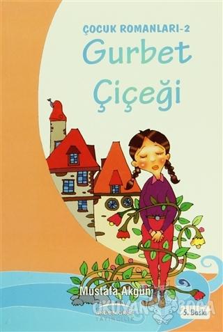 Gurbet Çiçeği - Mustafa Akgün - Akgün Grup Yayıncılık