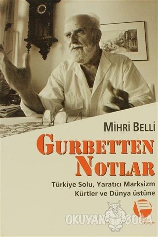 Gurbetten Notlar Türkiye Solu, Yaratıcı Marksizm, Kürtler ve Dünya Üst