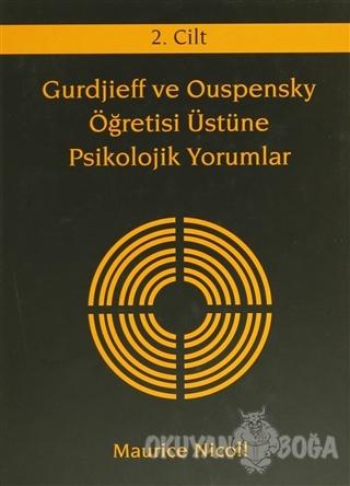 Gurdjieff ve Ouspensky Öğretisi Üstüne Psikolojik Yorumlar 2. Cilt (Ci