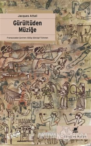 Gürültüden Müziğe - Jacques Attali - Ayrıntı Yayınları