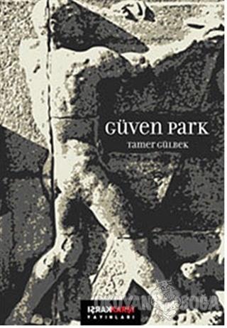 Güven Park - Tamer Gülbek - Karşı Yayınları