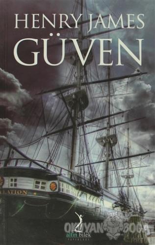 Güven - Henry James - Altın Bilek Yayınları