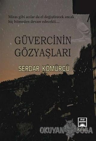 Güvercinin Gözyaşları - Serdar Kömürcü - Na Yayınları