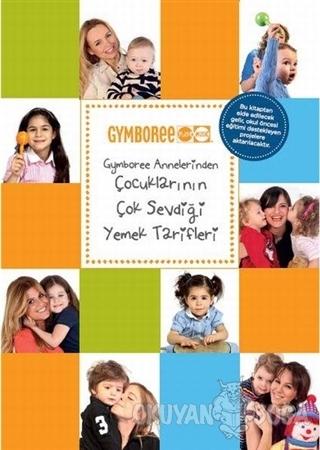 Gymboree Annelerinden Çocuklarının Çok Sevdiği Yemek Tarifleri