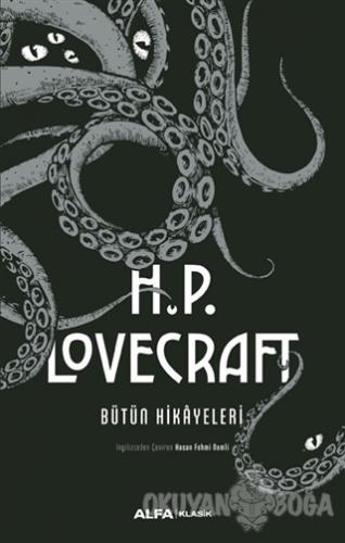 H.P. Lovecraft Bütün Hikayeleri (Ciltli) - H.P. Lovecraft - Alfa Yayın