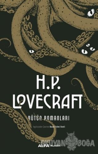 H.P. Lovecraft Bütün Romanları (Ciltli) - H.P. Lovecraft - Alfa Yayınl
