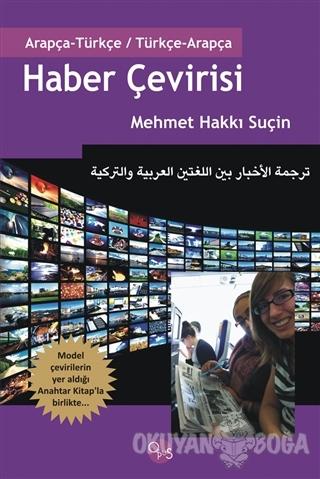 Haber Çevirisi (Arapça - Türkçe / Türkçe - Arapça) - Mehmet Hakkı Suçi