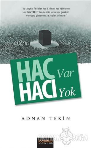 Hac Var Hacı Yok - Adnan Tekin - Köprü Yayınları