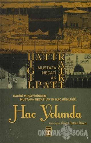 Hac Yolunda - Mustafa Necati Ak - Timaş Yayınları