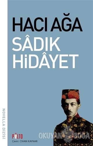 Hacı Ağa - Sadık Hidayet - Palto Yayınevi